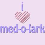 I HEART MED-O-LARK