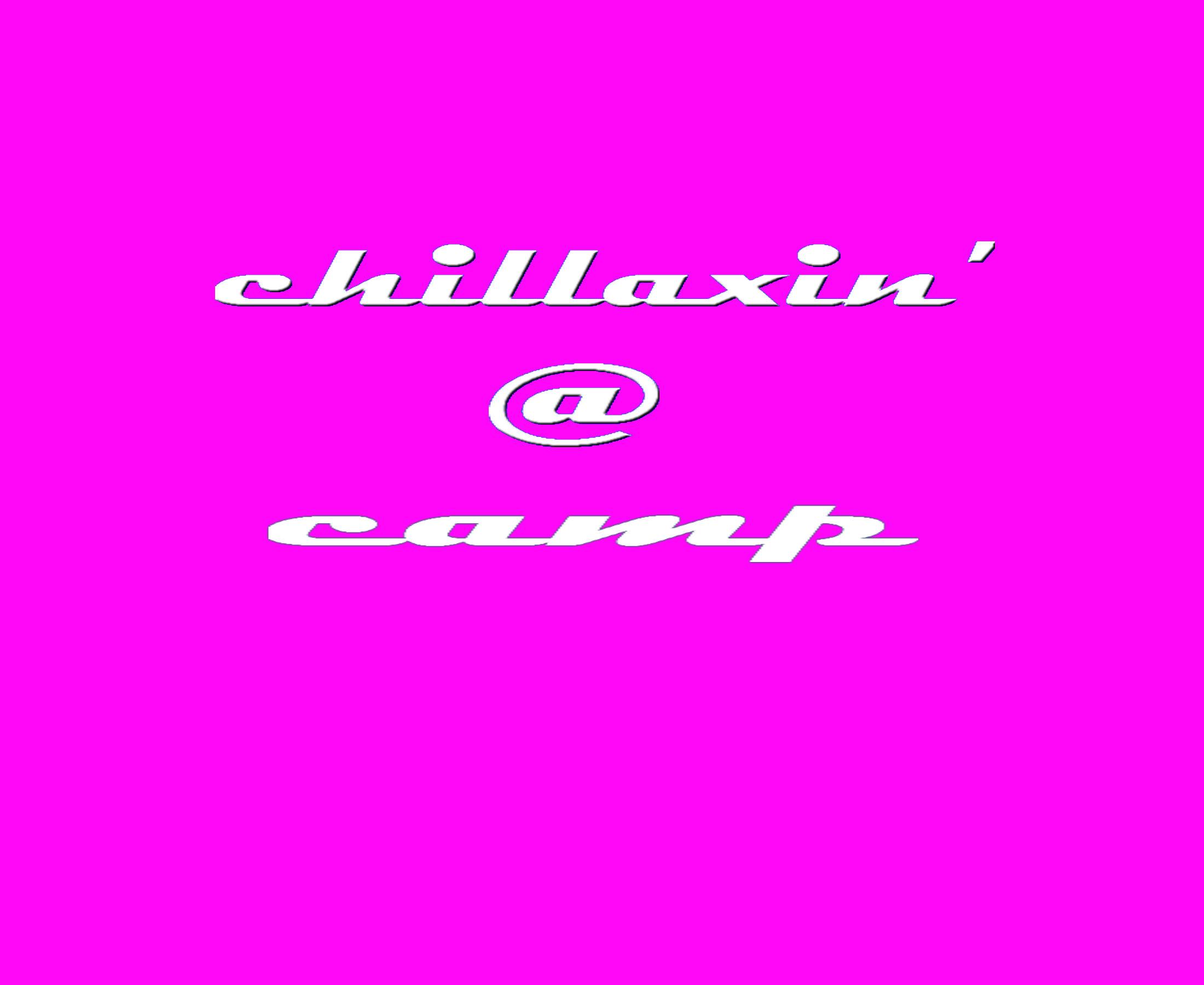 CHILLAXIN' AT  CAMP - pink