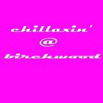 CHILLAXIN' AT BIRCHWOOD