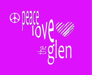 PEACE...LOVE...THE GLEN (2)