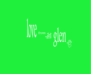LOVE FROM THE GLEN