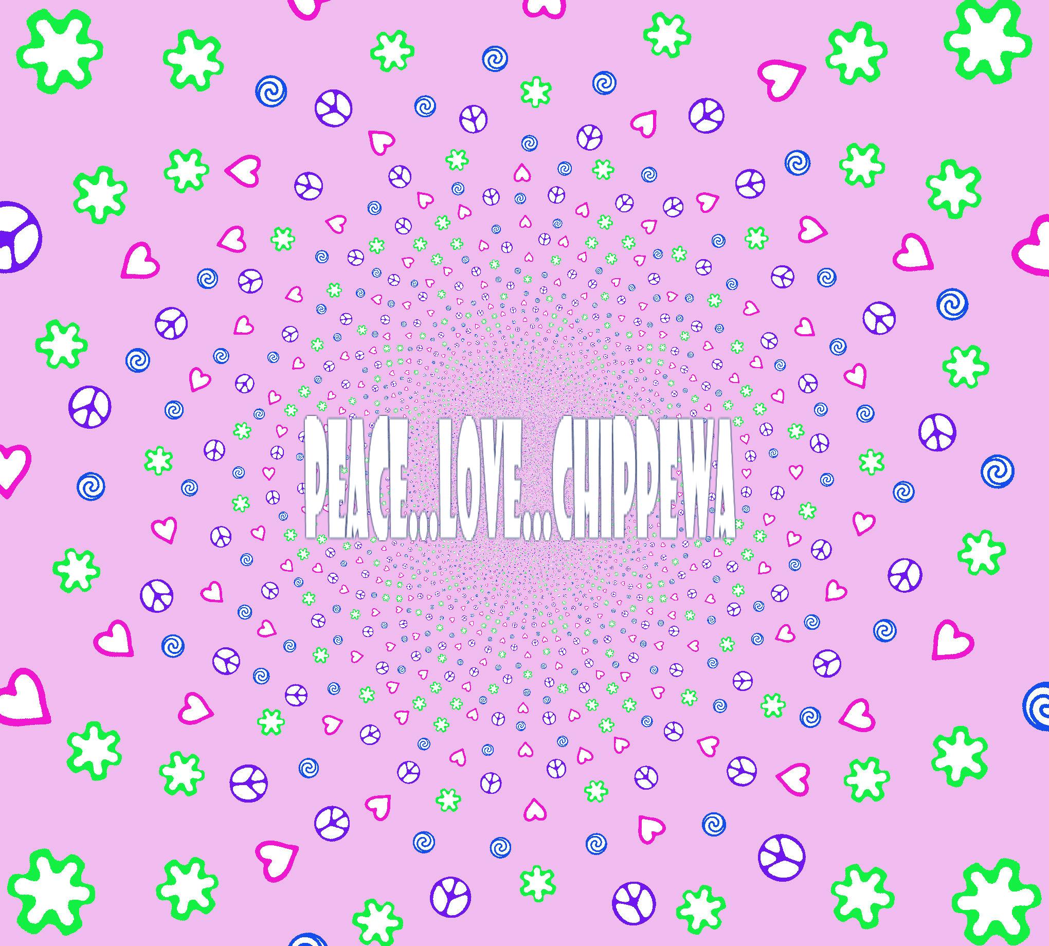 PEACE...LOVE...CHIPPEWA (1)