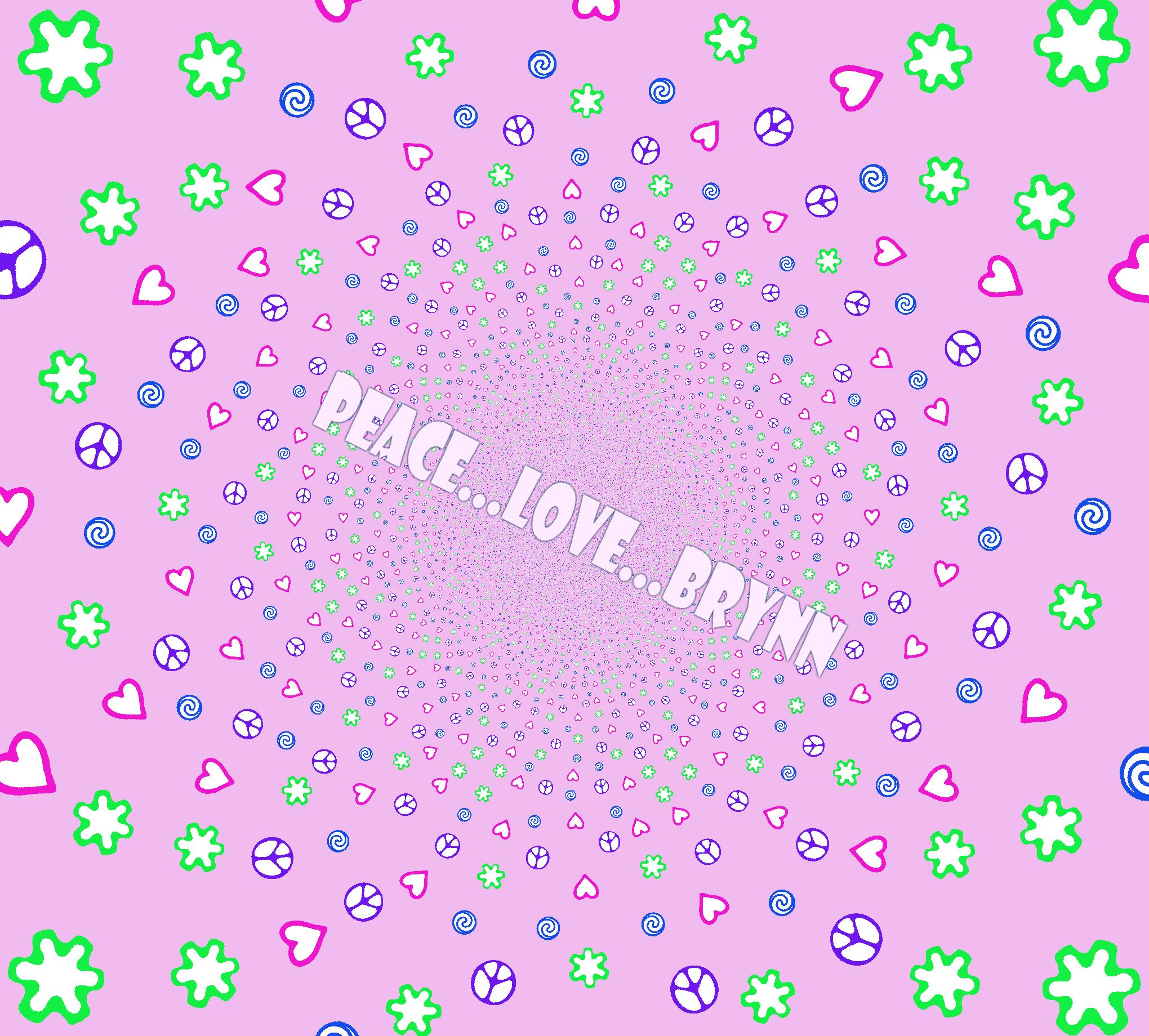 PEACE...LOVE...BRYNN