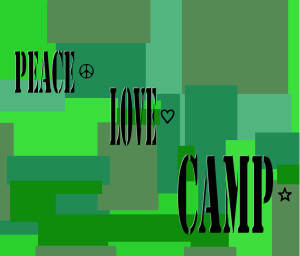 PEACE...LOVE...CAMP (3)