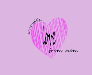 LOVE FROM MOM (1)